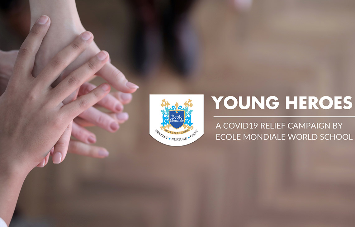 YOUNG HEROES AT ECOLE MONDIALE WORLD SCHOOL